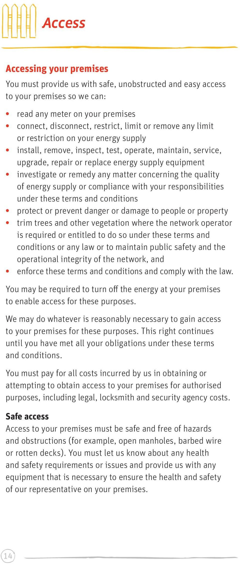 concerning the quality of energy supply or compliance with your responsibilities under these terms and conditions protect or prevent danger or damage to people or property trim trees and other