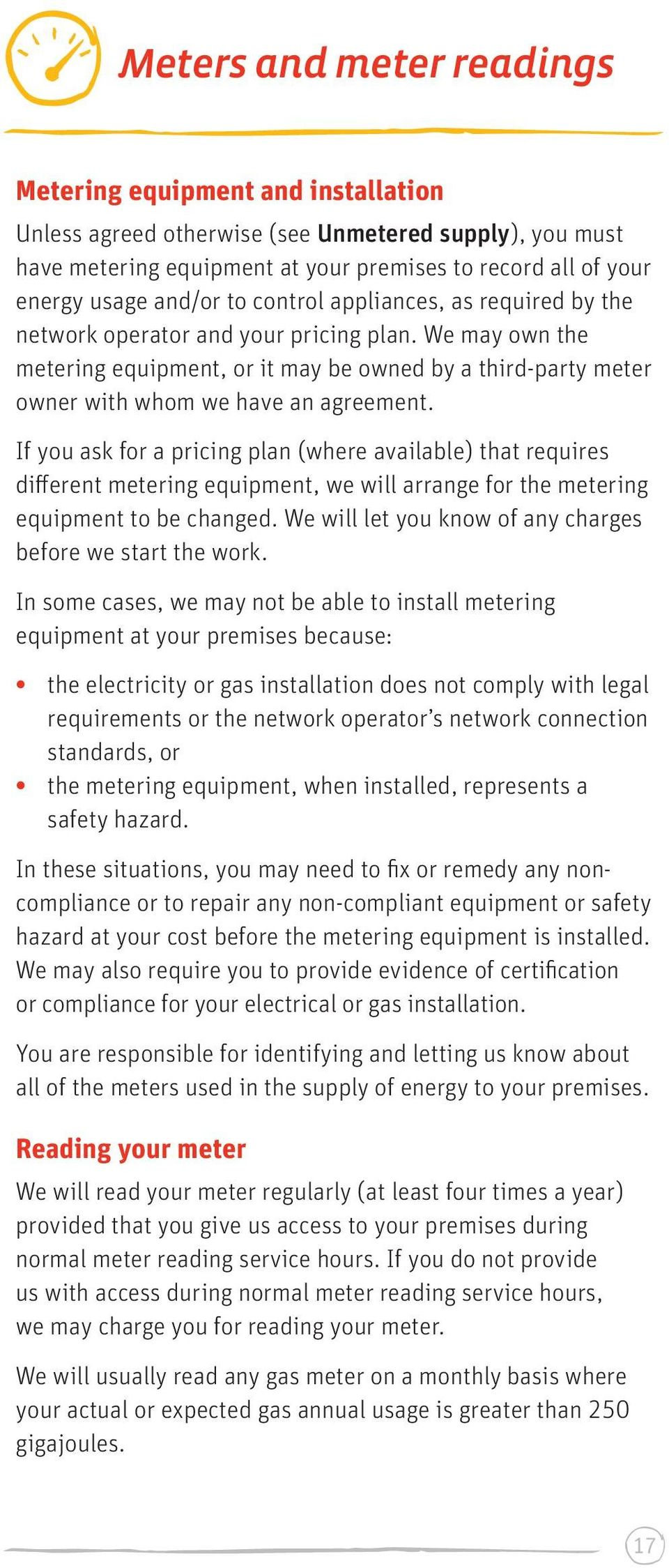 We may own the metering equipment, or it may be owned by a third-party meter owner with whom we have an agreement.