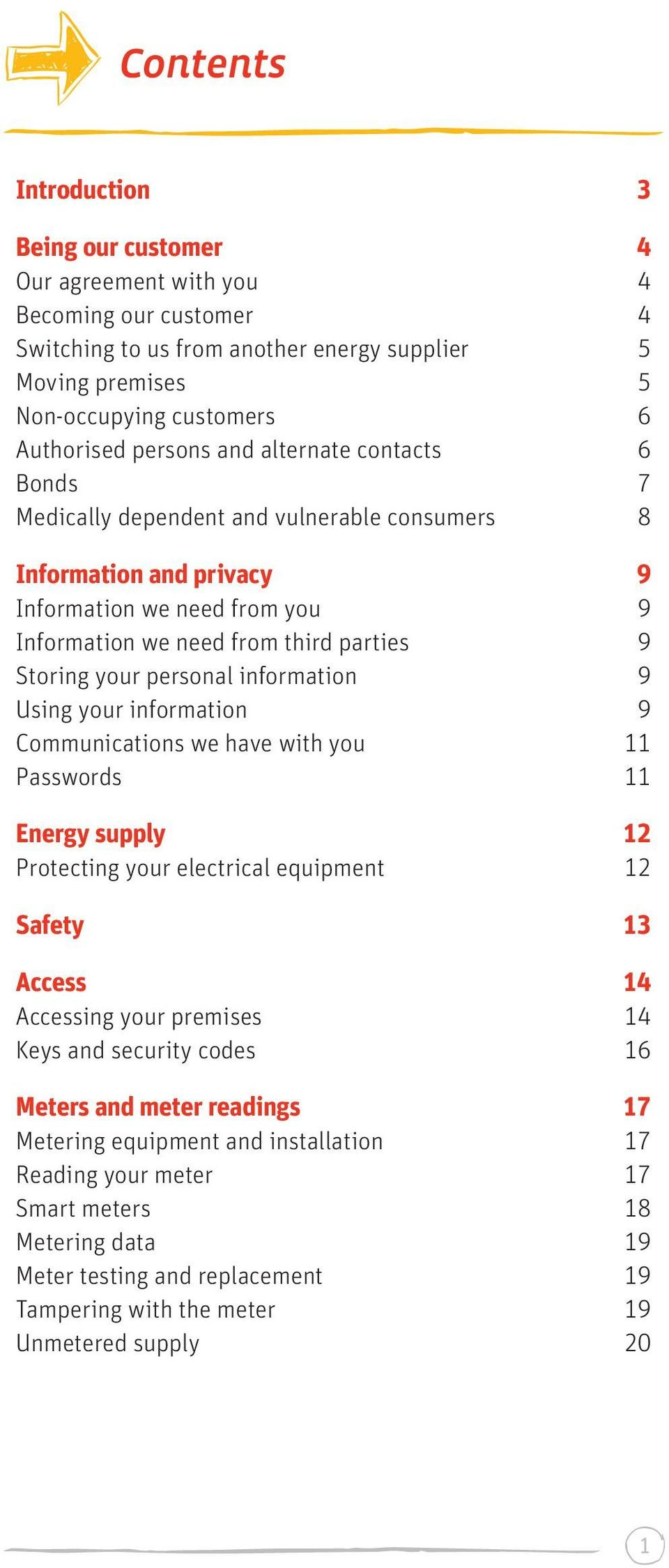 personal information 9 Using your information 9 Communications we have with you 11 Passwords 11 Energy supply 12 Protecting your electrical equipment 12 Safety 13 Access 14 Accessing your premises 14