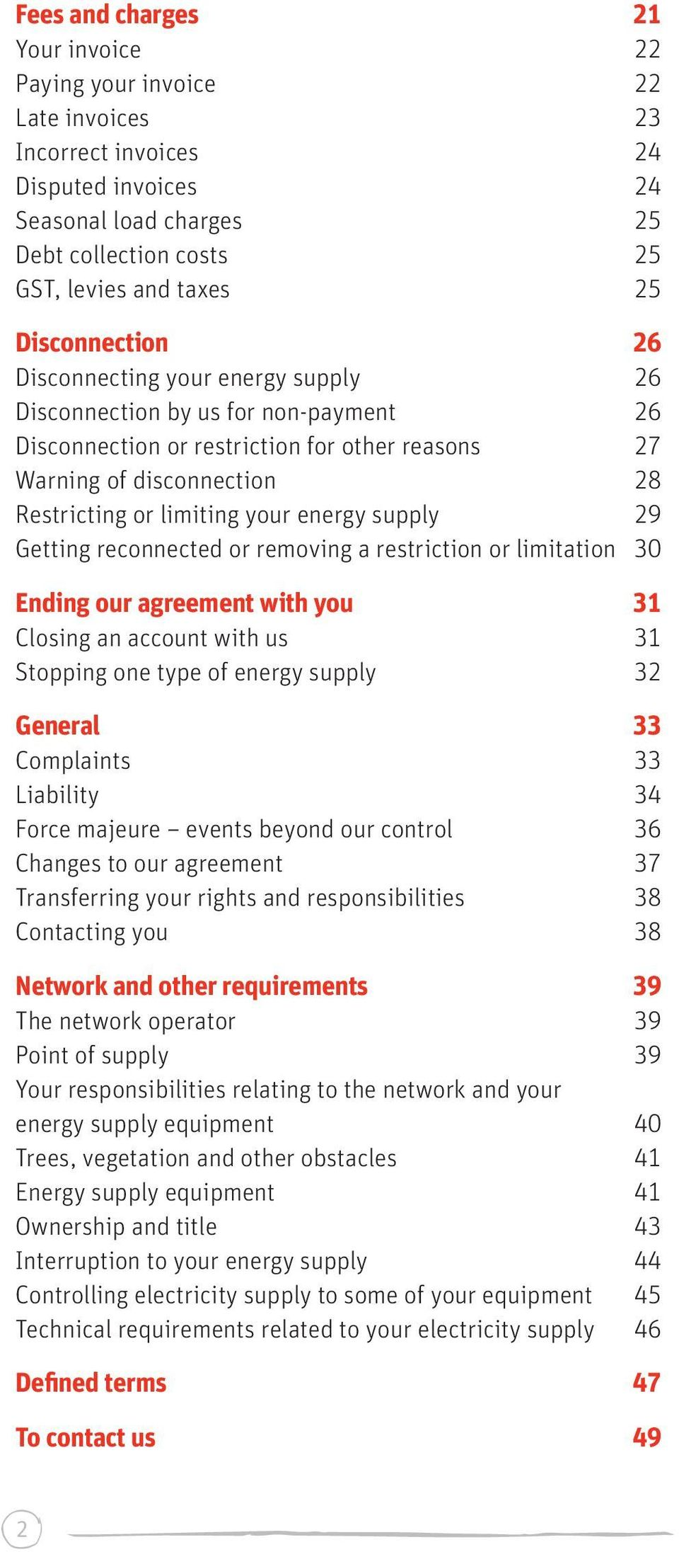 energy supply 29 Getting reconnected or removing a restriction or limitation 30 Ending our agreement with you 31 Closing an account with us 31 Stopping one type of energy supply 32 General 33