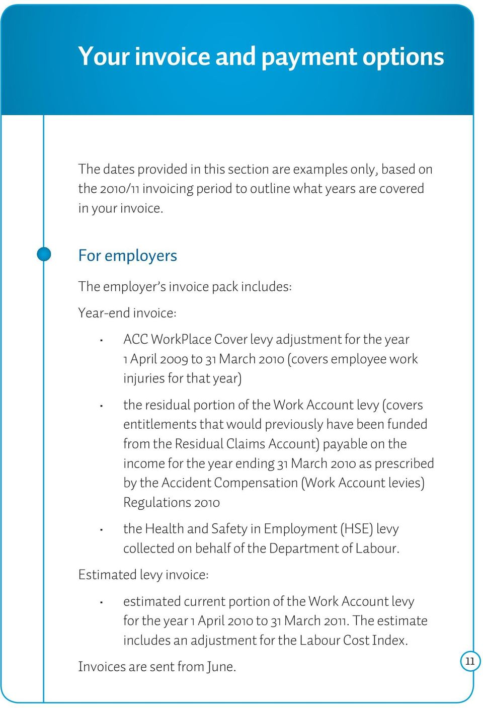 residual portion of the Work Account levy (covers entitlements that would previously have been funded from the Residual Claims Account) payable on the income for the year ending 31 March 2010 as