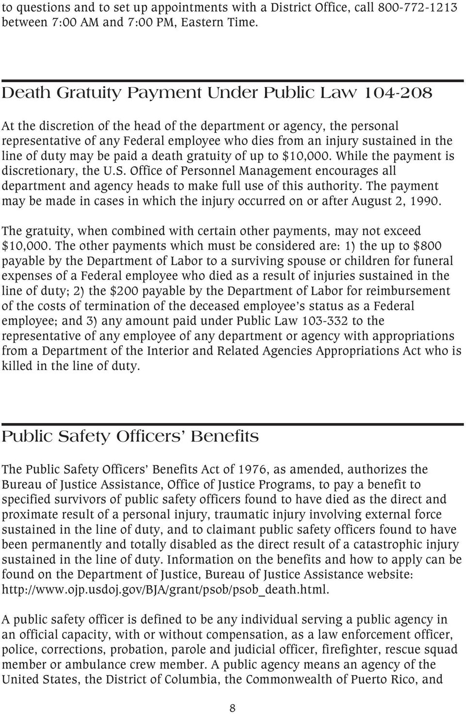 line of duty may be paid a death gratuity of up to $10,000. While the payment is discretionary, the U.S.