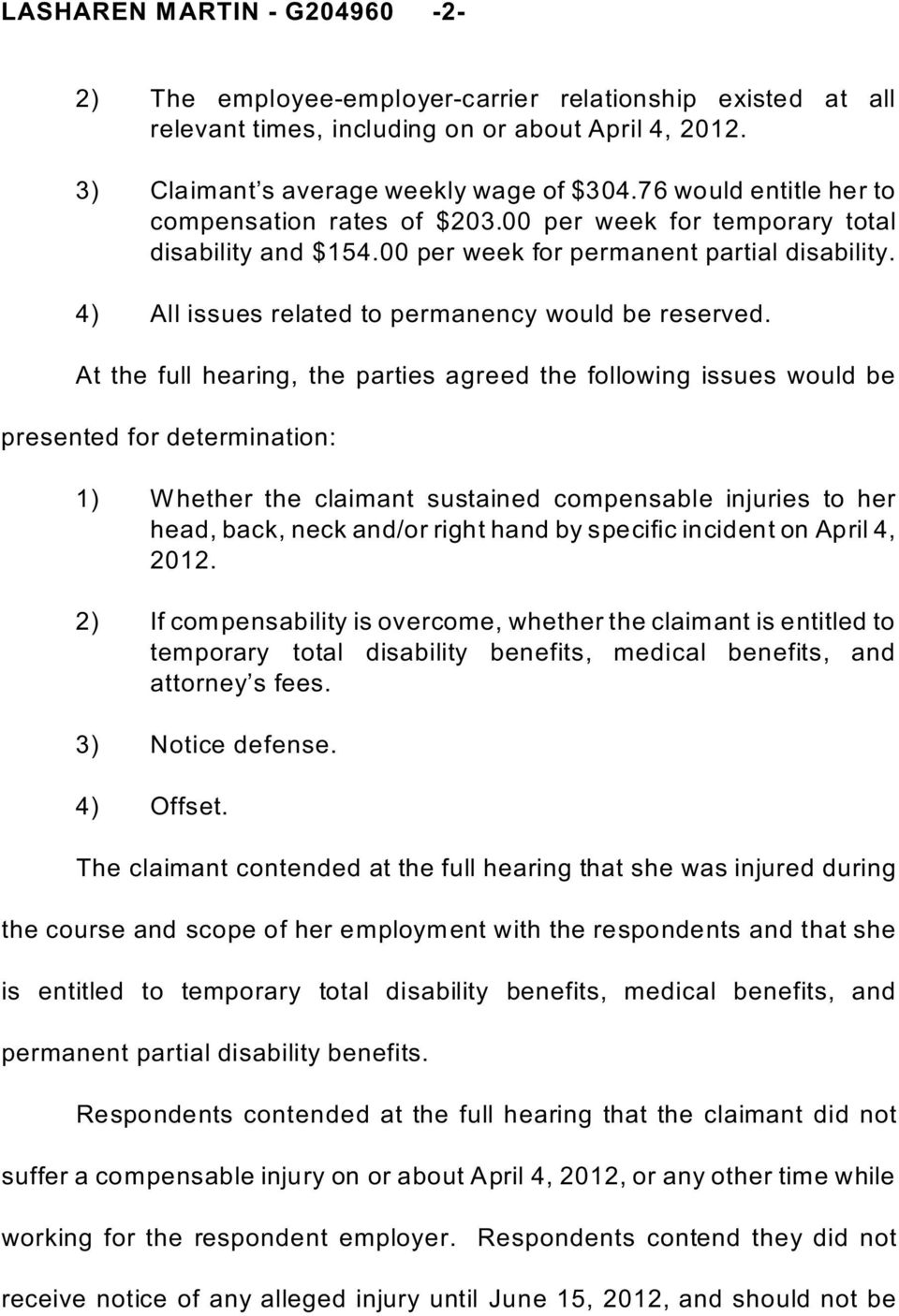 4) ll issues related to permanency would be reserved.