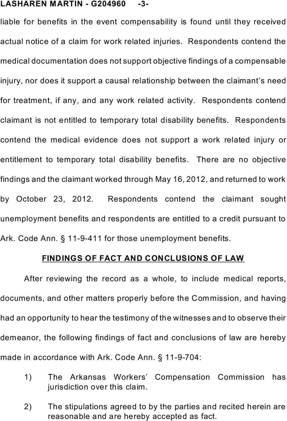 and any work related activity. Respondents contend claimant is not entitled to temporary total disability benefits.