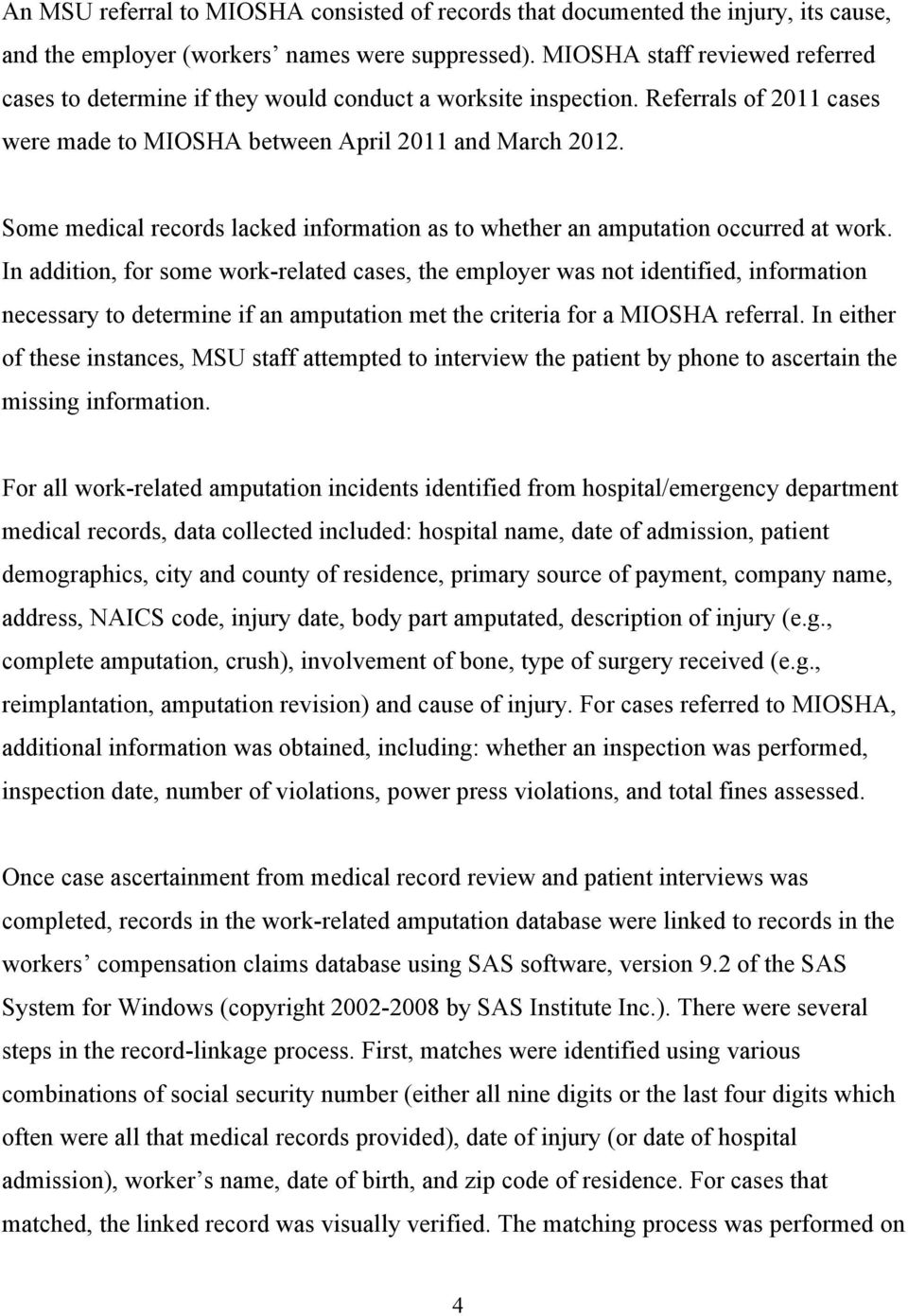 Some medical records lacked information as to whether an amputation occurred at work.