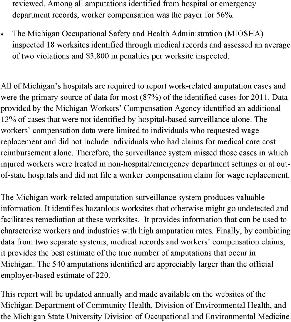 worksite inspected. All of Michigan s hospitals are required to report work-related amputation cases and were the primary source of data for most (87%) of the identified cases for 2011.