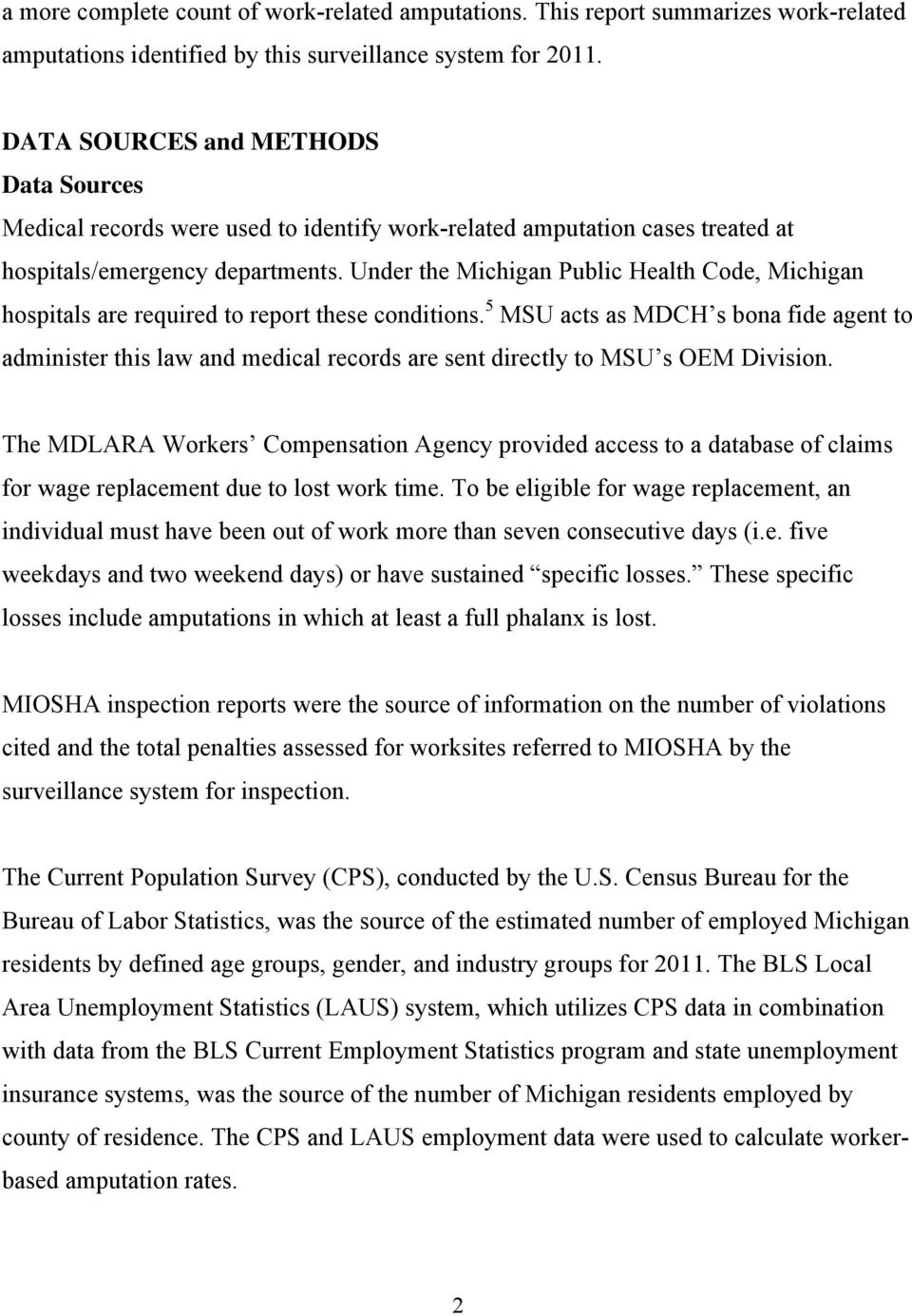 Under the Michigan Public Health Code, Michigan hospitals are required to report these conditions.