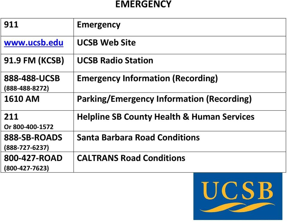 1610 AM Parking/Emergency Information (Recording) 211 Or 800 400 1572 888 SB ROADS (888 727