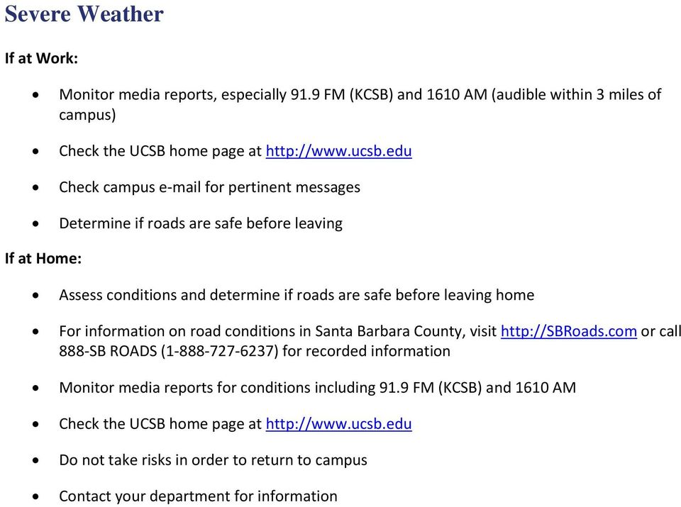 For information on road conditions in Santa Barbara County, visit http://sbroads.