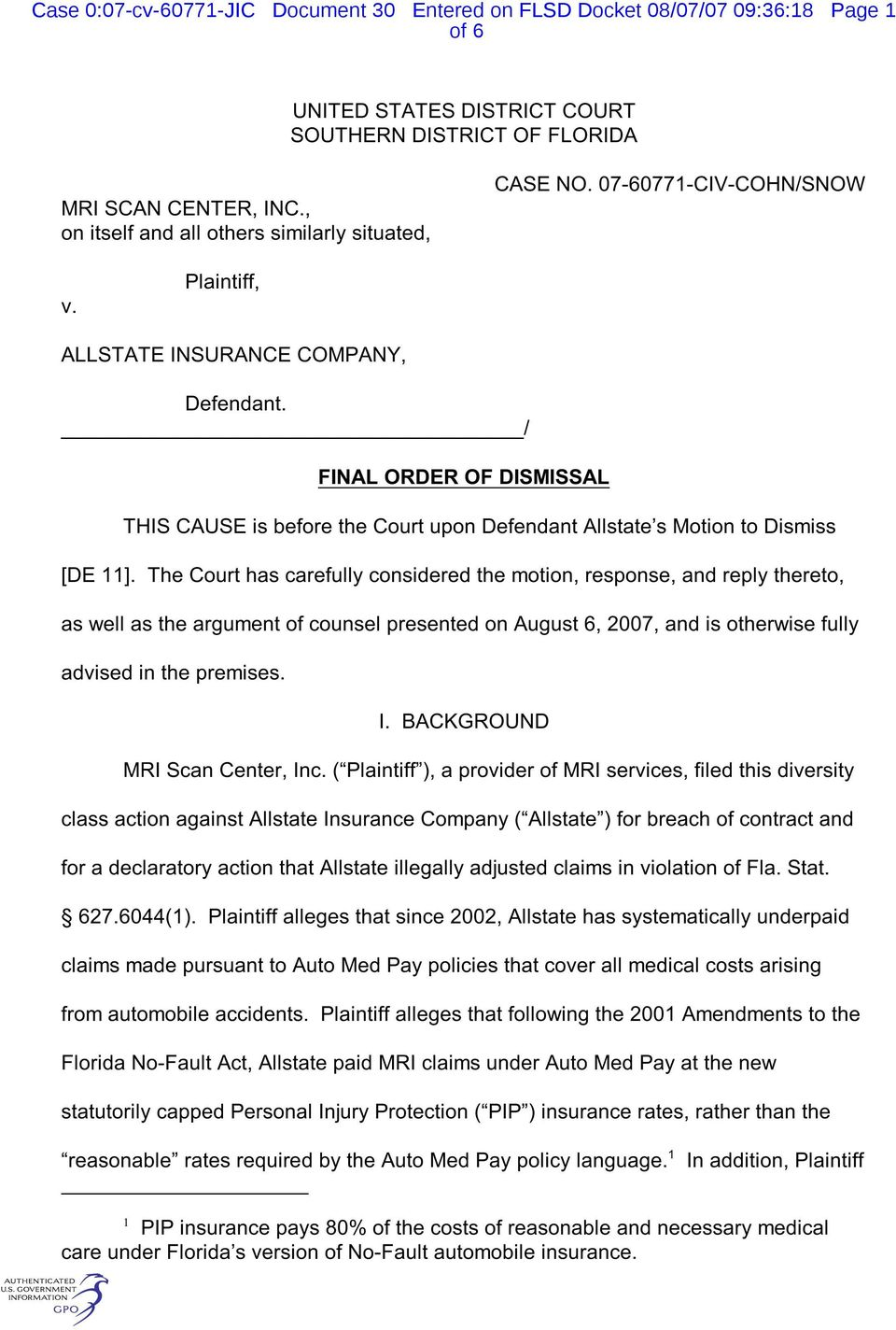 / FINAL ORDER OF DISMISSAL THIS CAUSE is before the Court upon Defendant Allstate s Motion to Dismiss [DE 11].