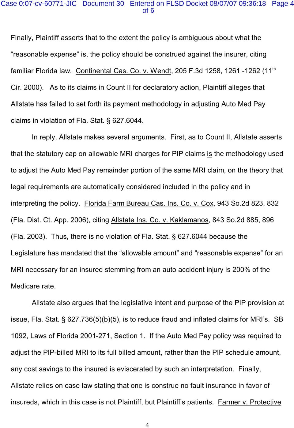 As to its claims in Count II for declaratory action, Plaintiff alleges that Allstate has failed to set forth its payment methodology in adjusting Auto Med Pay claims in violation of Fla. Stat. 627.