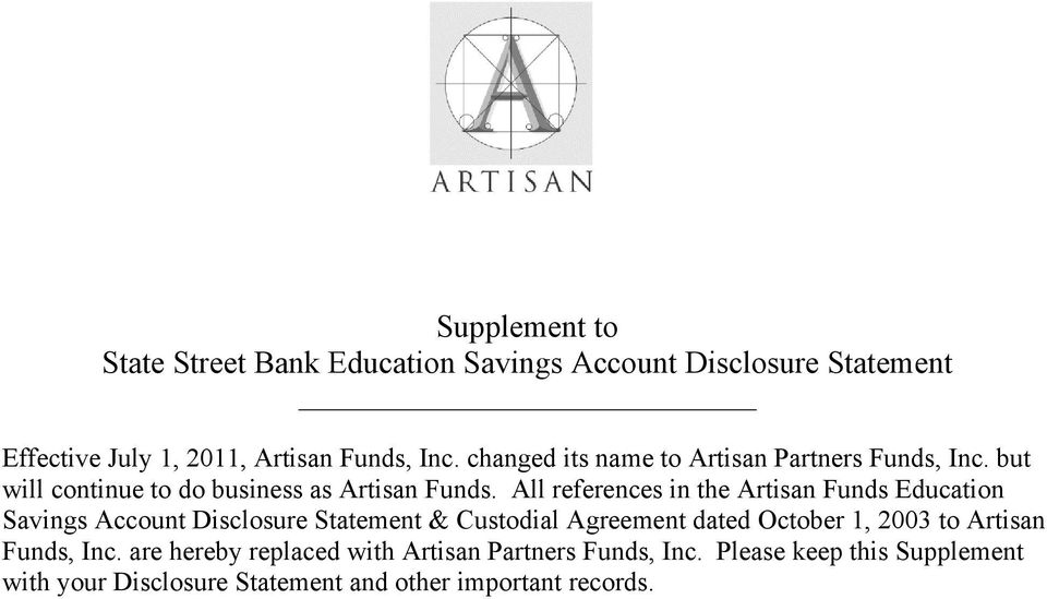 All references in the Artisan Funds Education Savings Account Disclosure Statement & Custodial Agreement dated October 1, 2003