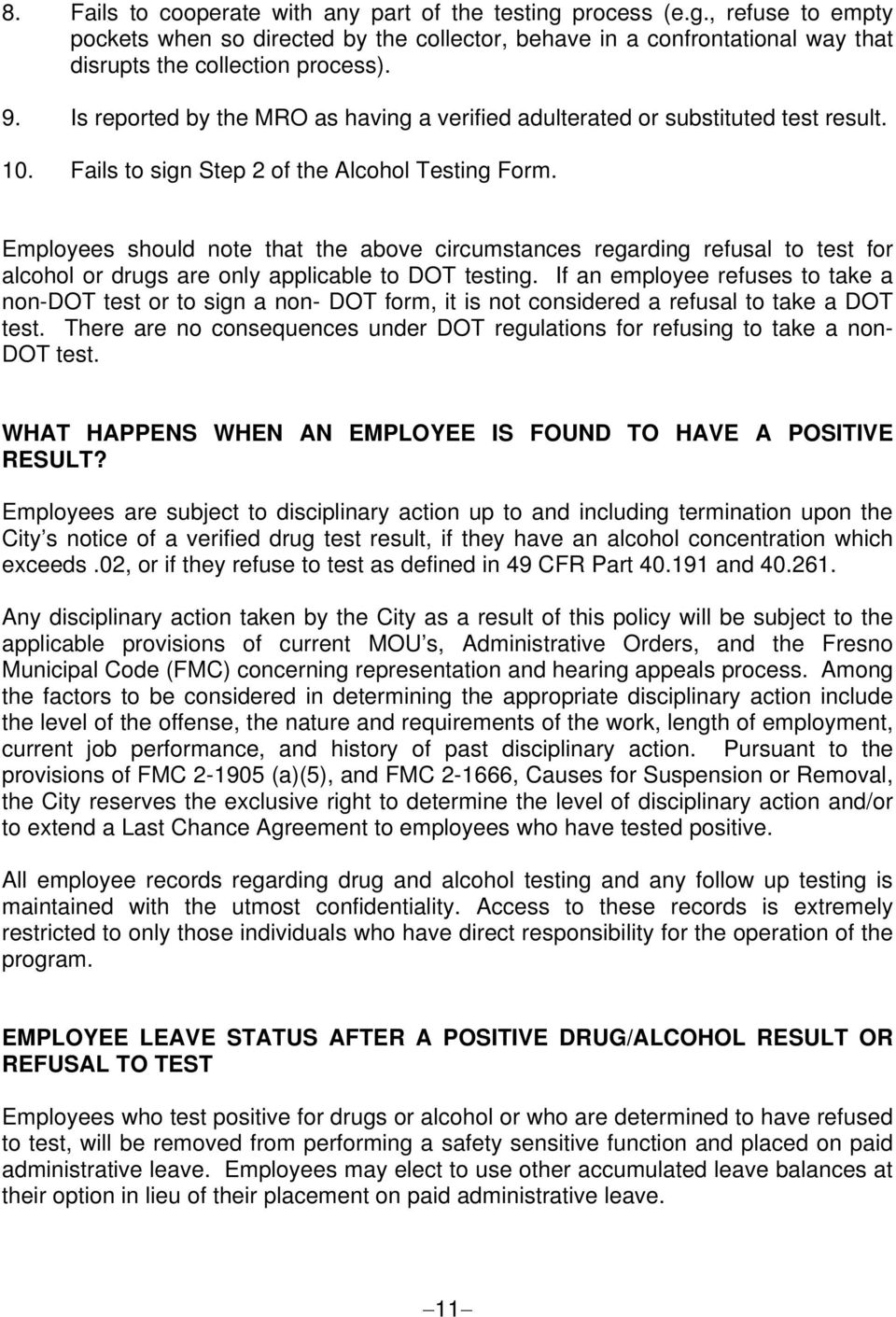 Employees should note that the above circumstances regarding refusal to test for alcohol or drugs are only applicable to DOT testing.