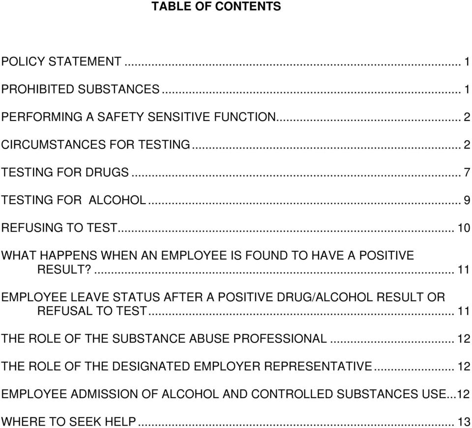 ... 11 EMPLOYEE LEAVE STATUS AFTER A POSITIVE DRUG/ALCOHOL RESULT OR REFUSAL TO TEST... 11 THE ROLE OF THE SUBSTANCE ABUSE PROFESSIONAL.