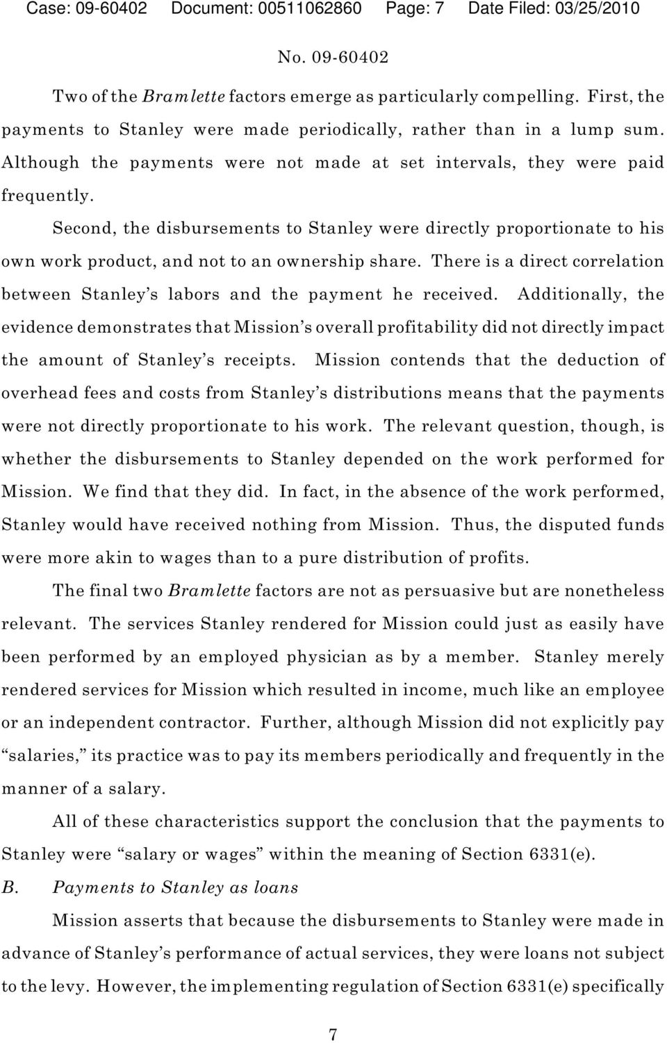 Second, the disbursements to Stanley were directly proportionate to his own work product, and not to an ownership share.