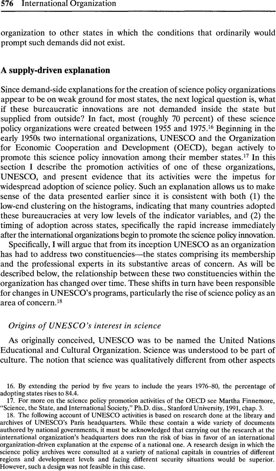 bureaucratic innovations are not demanded inside the state but supplied from outside? In fact, most (roughly 70 percent) of these science policy organizations were created between 1955 and 1975.