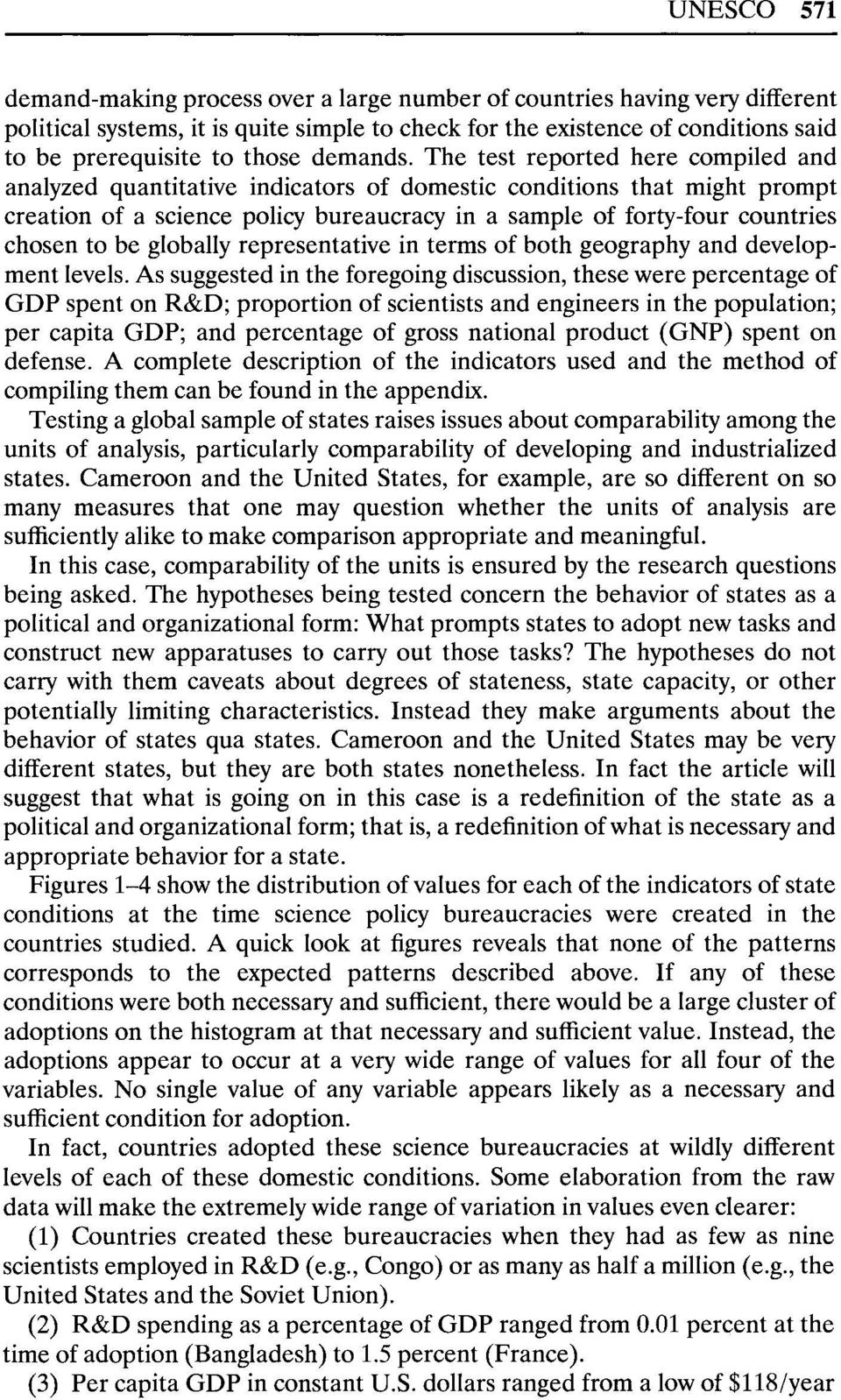 The test reported here compiled and analyzed quantitative indicators of domestic conditions that might prompt creation of a science policy bureaucracy in a sample of forty-four countries chosen to be