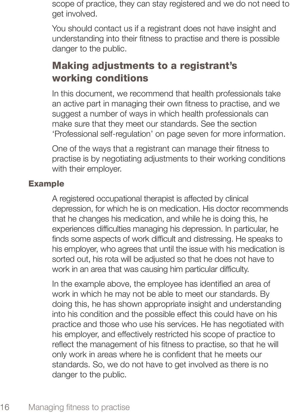 Making adjustments to a registrant s working conditions In this document, we recommend that health professionals take an active part in managing their own fitness to practise, and we suggest a number
