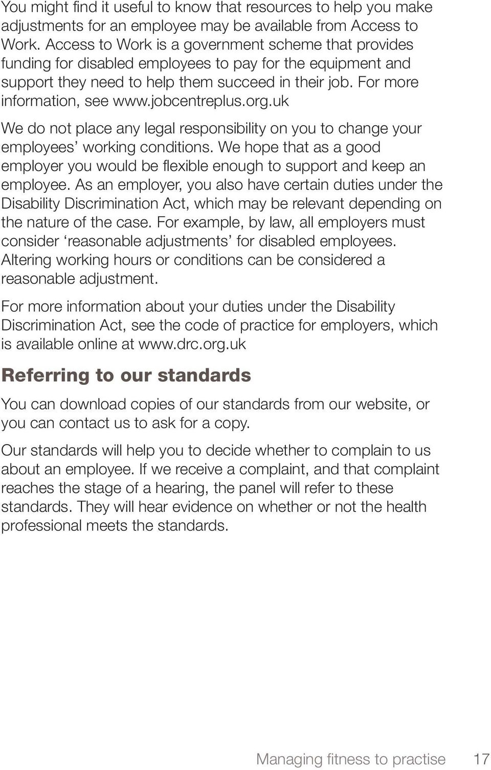 jobcentreplus.org.uk We do not place any legal responsibility on you to change your employees working conditions.