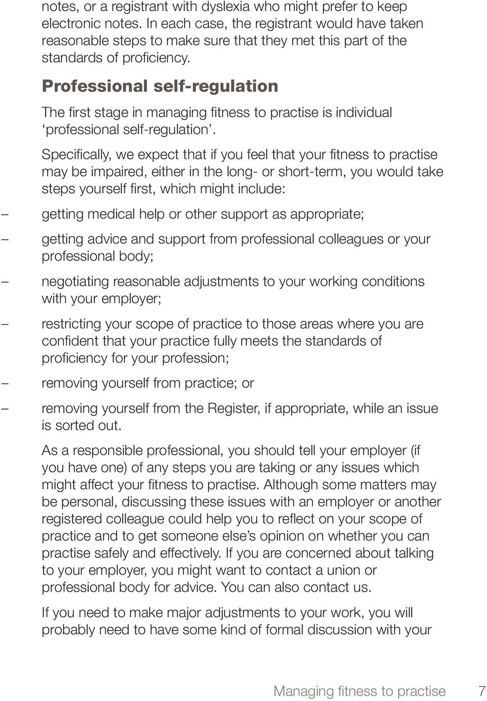 Professional self-regulation The first stage in managing fitness to practise is individual professional self-regulation.