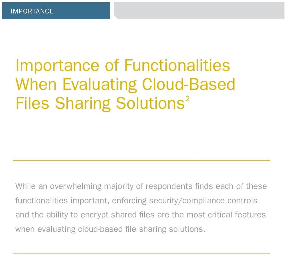 functionalities important, enforcing security/compliance controls and the ability to