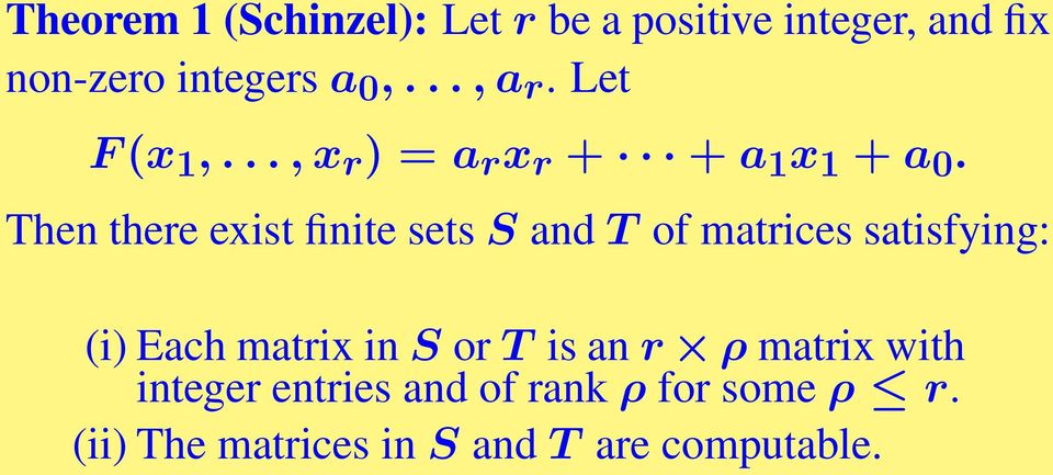 Then there exist finite sets S and T of matrices satisfying: (i) Each matrix in S or