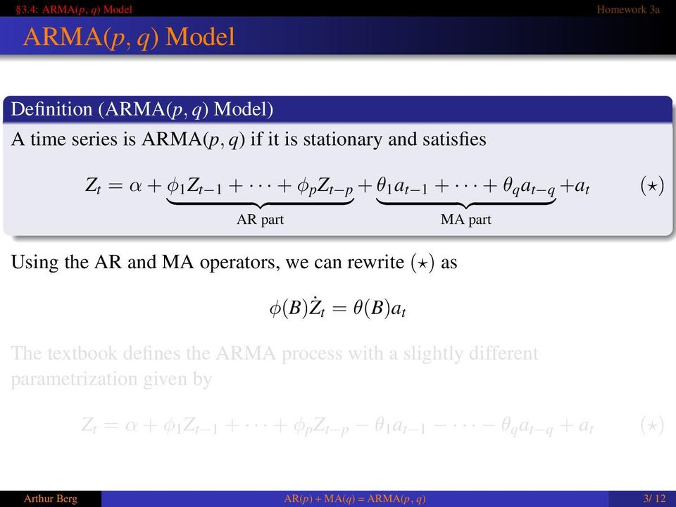 operators, we can rewrite ( ) as φ(b)ż t = θ(b)a t The textbook defines the ARMA process with a slightly different