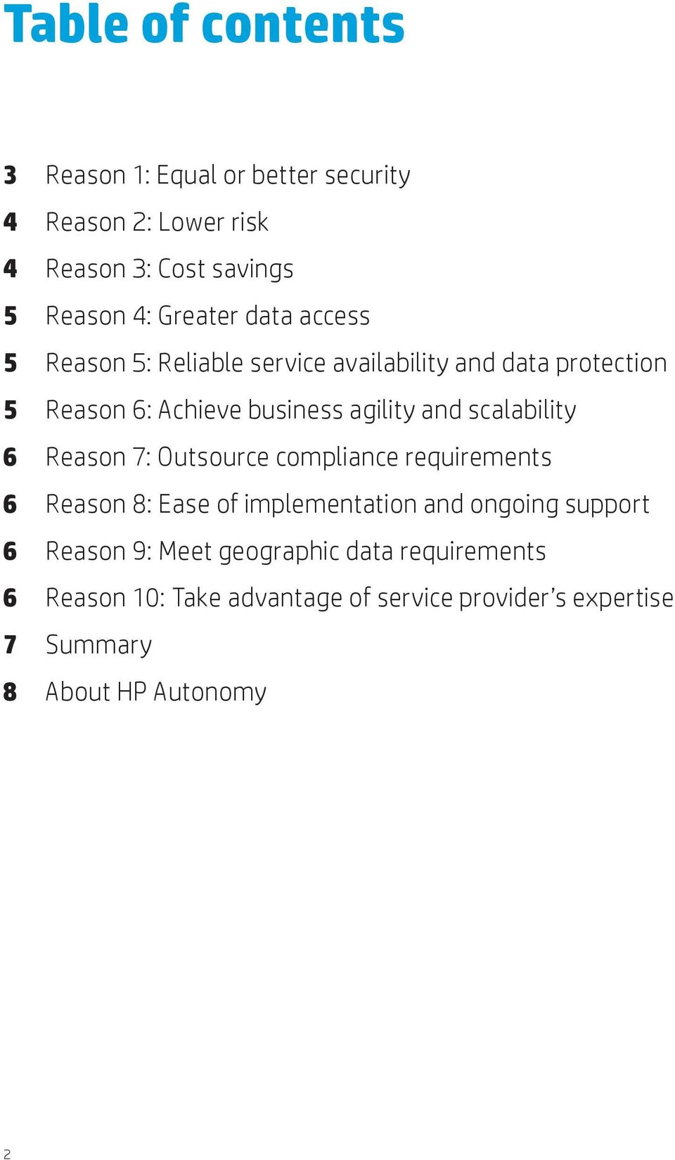 and scalability 6 Reason 7: Outsource compliance requirements 6 Reason 8: Ease of implementation and ongoing support 6