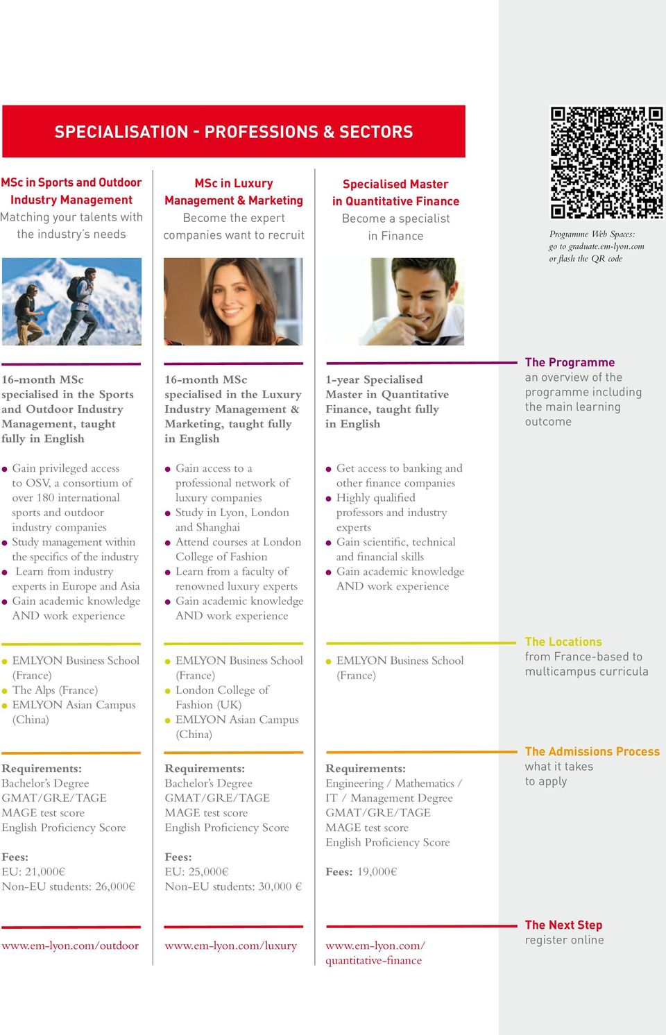 com or flash the QR code 16-month MSc specialised in the Sports and Outdoor Industry Management, taught fully in English 16-month MSc specialised in the Luxury Industry Management & Marketing, taught