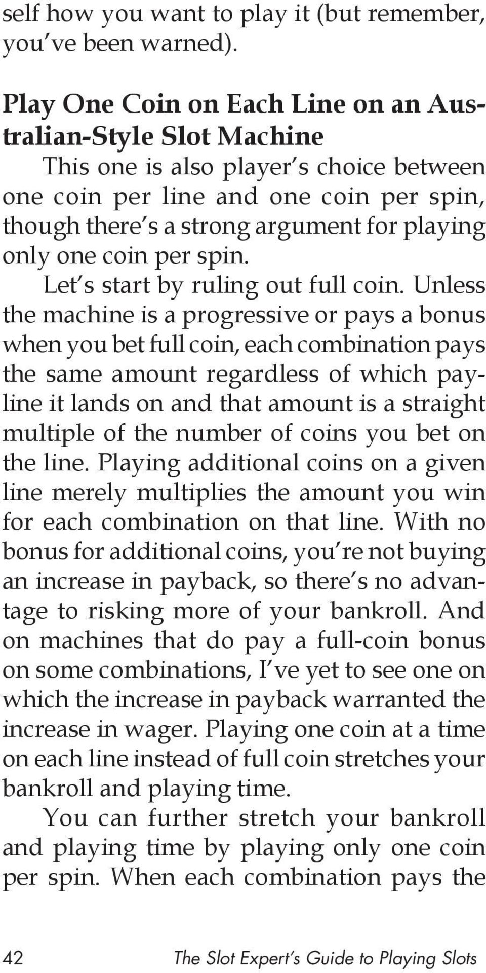 coin per spin. Let s start by ruling out full coin.