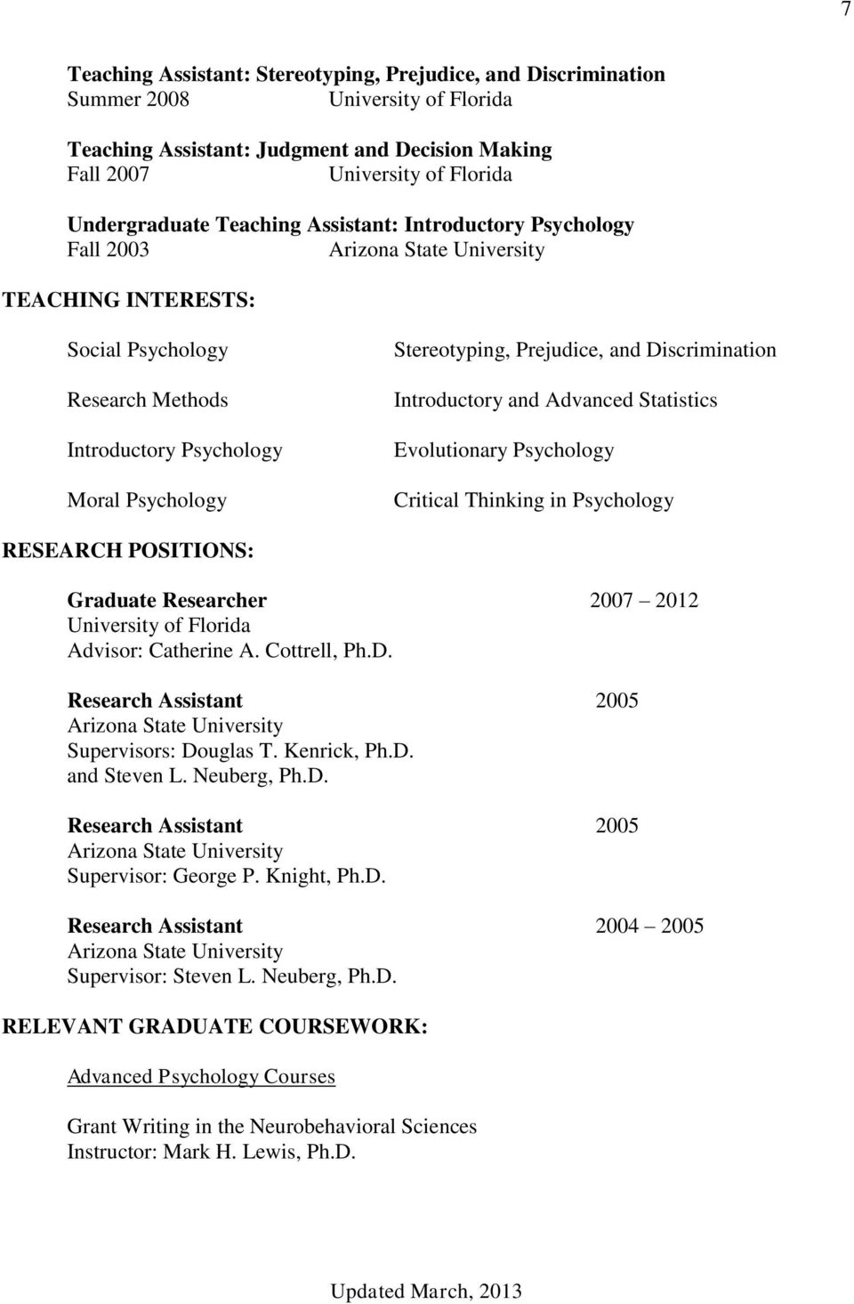 Psychology Critical Thinking in Psychology RESEARCH POSITIONS: Graduate Researcher 2007 2012 Advisor: Catherine A. Cottrell, Ph.D. Research Assistant 2005 Supervisors: Douglas T. Kenrick, Ph.D. and Steven L.