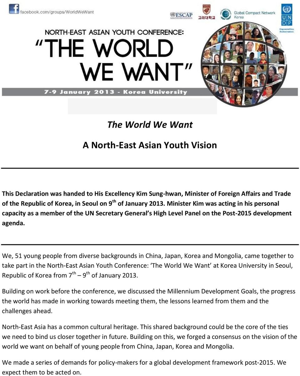 We, 51 young people from diverse backgrounds in China, Japan, Korea and Mongolia, came together to take part in the North-East Asian Youth Conference: The World We Want at Korea University in Seoul,