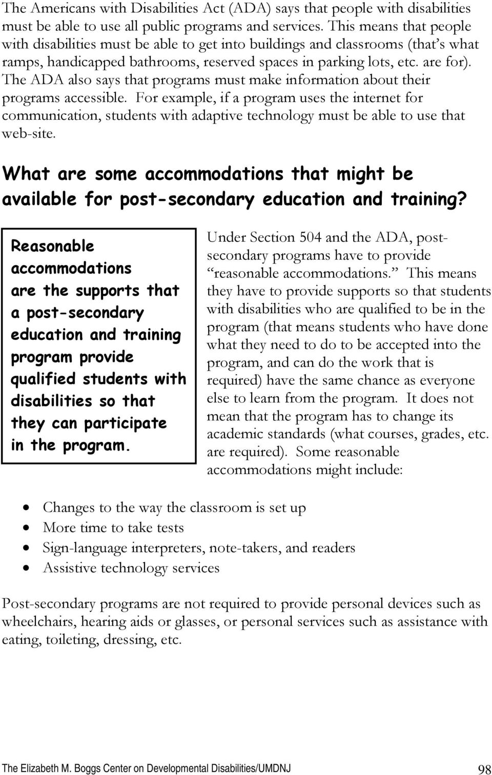 The ADA also says that programs must make information about their programs accessible.