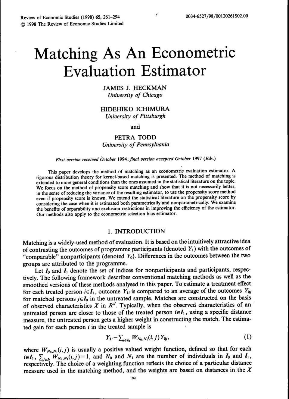 ) This paper develops the method of matching as an econometric evaluation estimator. A rigorous distribution theory for kernel-based matching is presented.