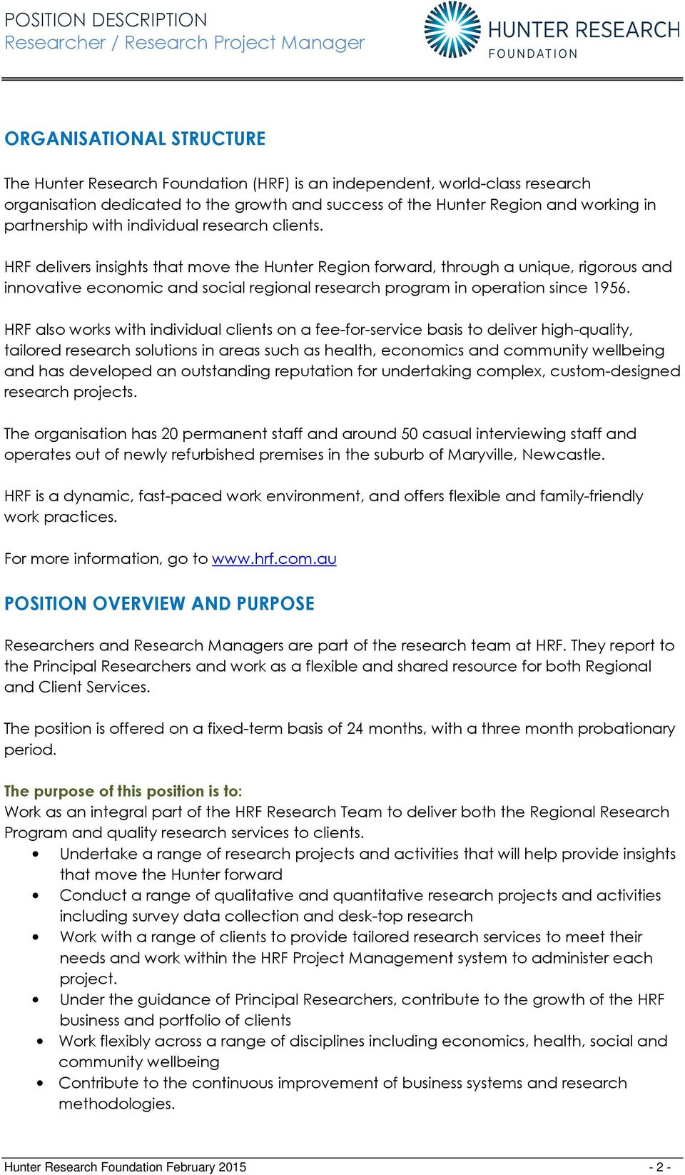 HRF delivers insights that move the Hunter Region forward, through a unique, rigorous and innovative economic and social regional research program in operation since 1956.