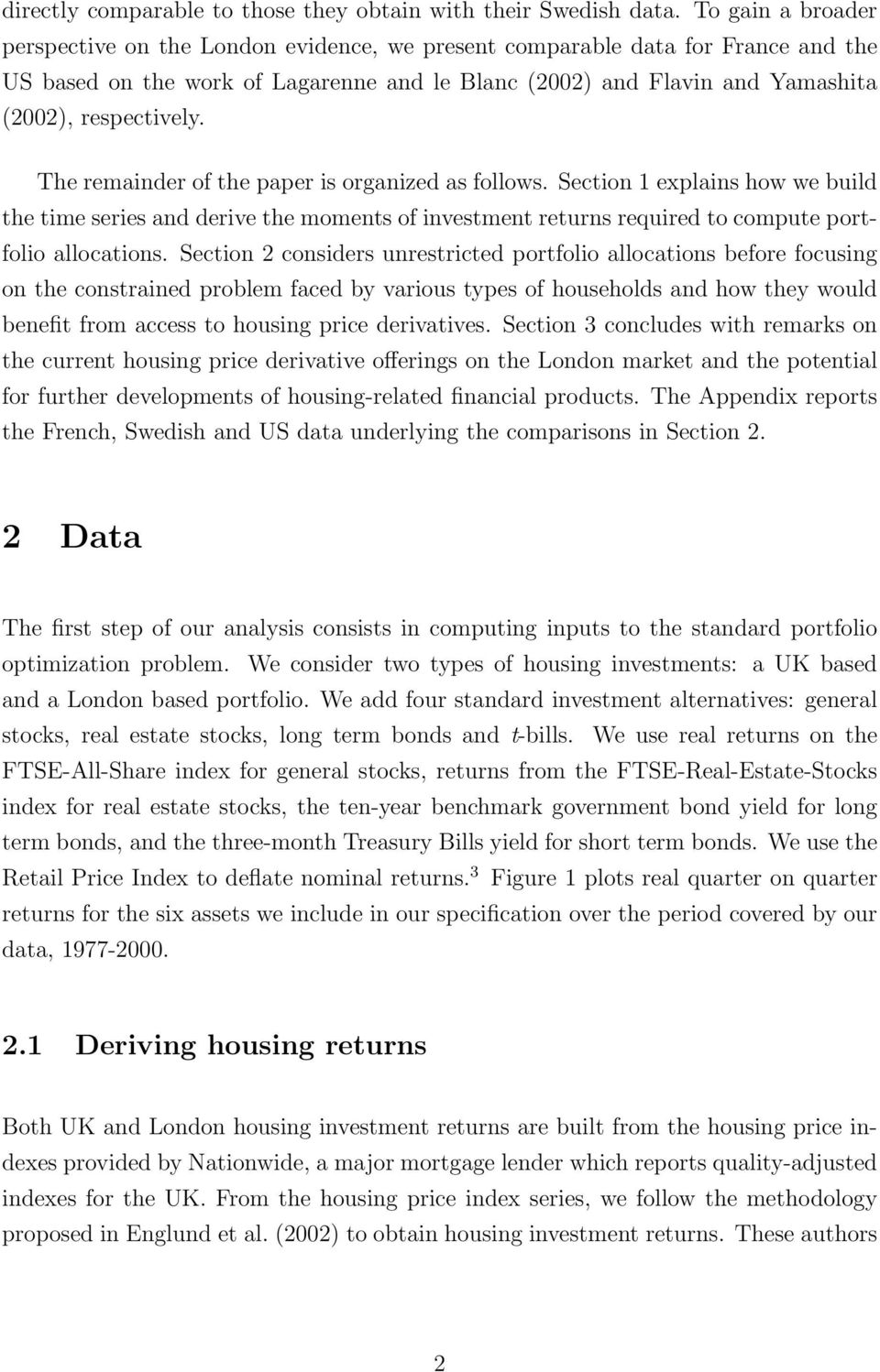 The remainder of the paper is organized as follows. Section 1 explains how we build the time series and derive the moments of investment returns required to compute portfolio allocations.