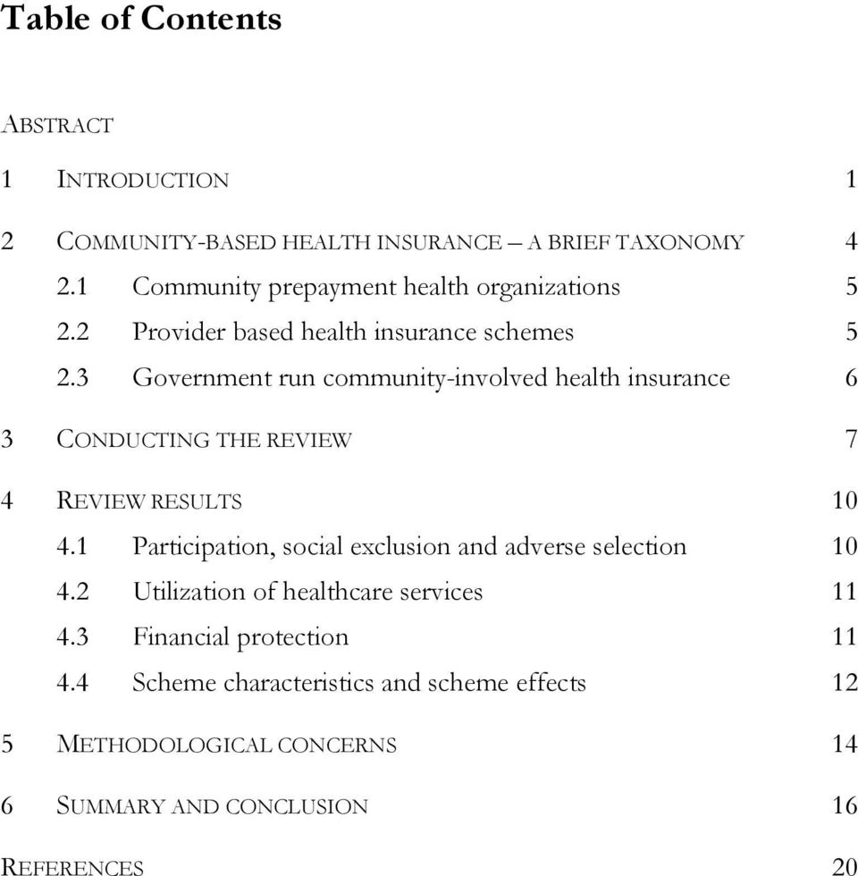 3 Government run community-involved health insurance 6 3 CONDUCTING THE REVIEW 7 4 REVIEW RESULTS 10 4.