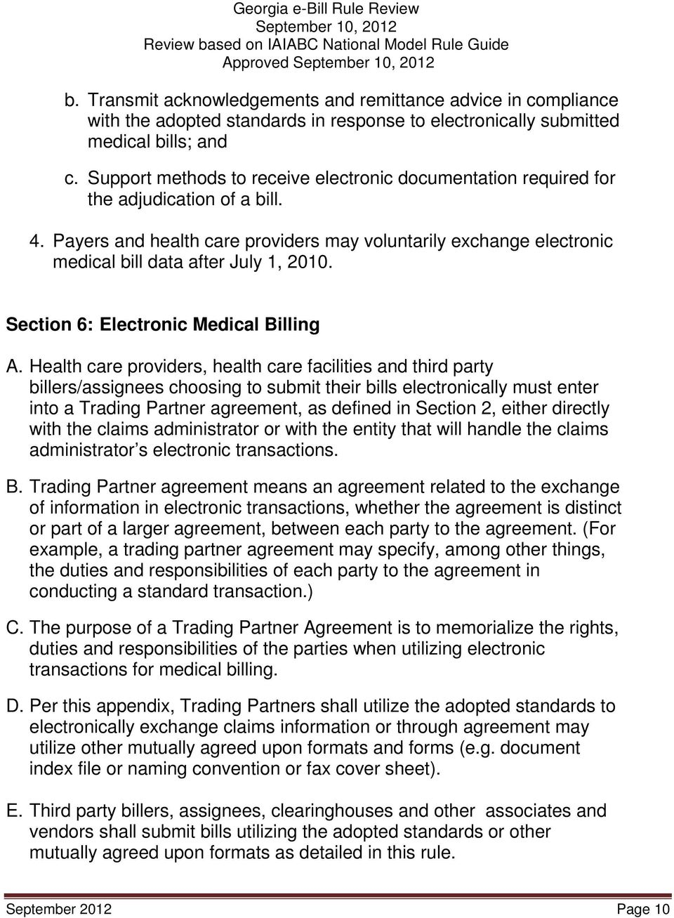 Payers and health care providers may voluntarily exchange electronic medical bill data after July 1, 2010. Section 6: Electronic Medical Billing A.