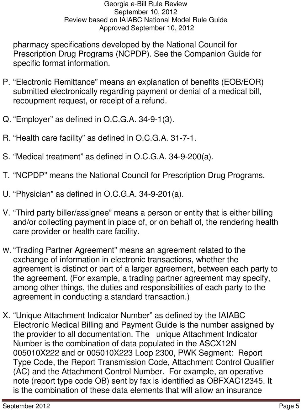 Q. Employer as defined in O.C.G.A. 34-9-1(3). R. Health care facility as defined in O.C.G.A. 31-7-1. S. Medical treatment as defined in O.C.G.A. 34-9-200(a). T.