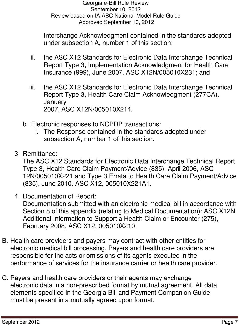 for Electronic Data Interchange Technical Report Type 3, Health Care Claim Acknowledgment (277CA), January 2007, ASC X12N/005010X214. b. Electronic responses to NCPDP transactions: i.