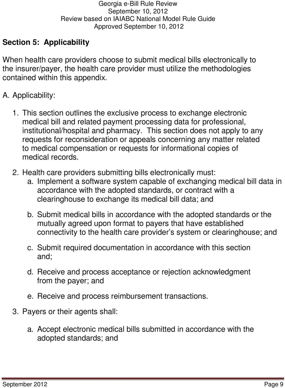 This section outlines the exclusive process to exchange electronic medical bill and related payment processing data for professional, institutional/hospital and pharmacy.