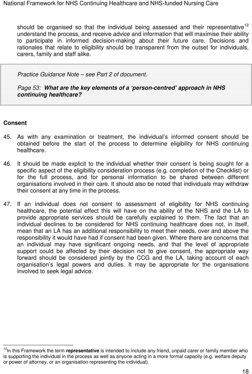 Practice Guidance Note see Part 2 of document. Page 53: What are the key elements of a person-centred approach in NHS continuing healthcare? Consent 45.