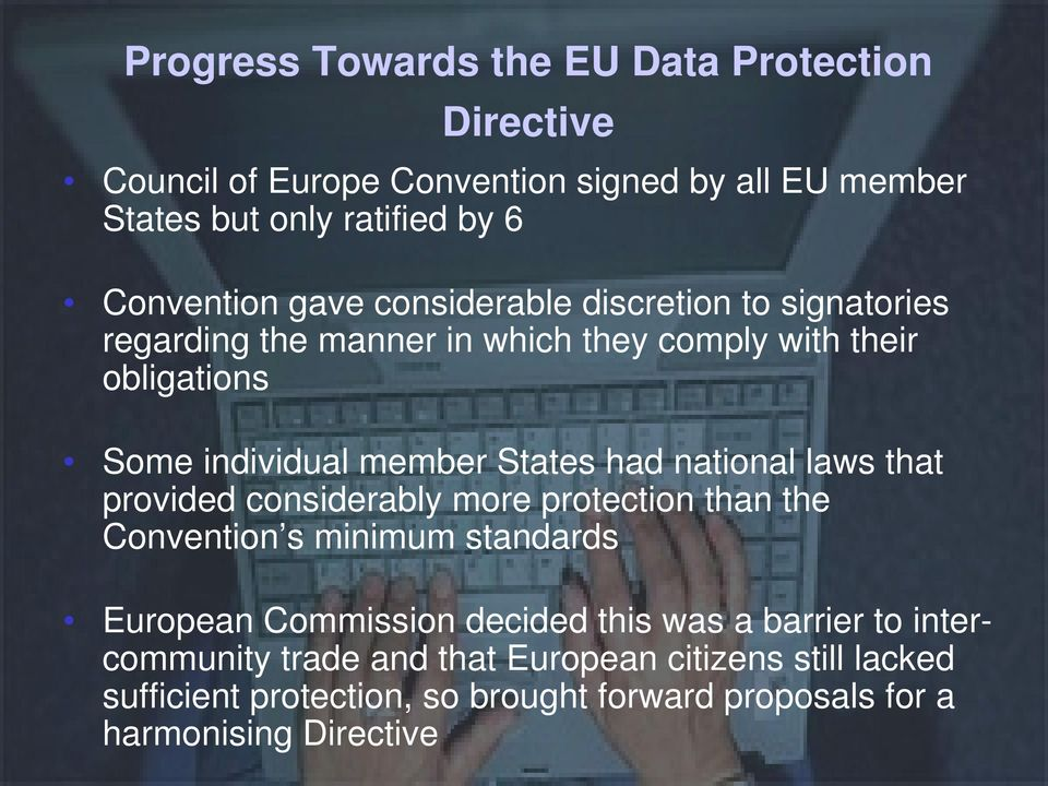 national laws that provided considerably more protection than the Convention s minimum standards European Commission decided this was a barrier