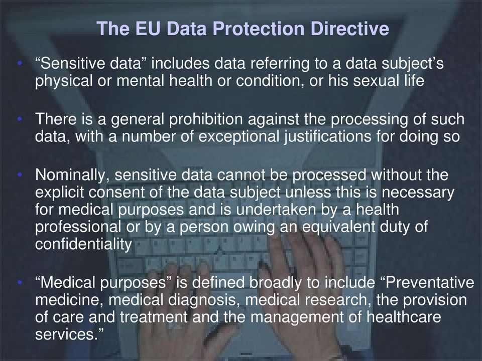 consent of the data subject unless this is necessary for medical purposes and is undertaken by a health professional or by a person owing an equivalent duty of confidentiality