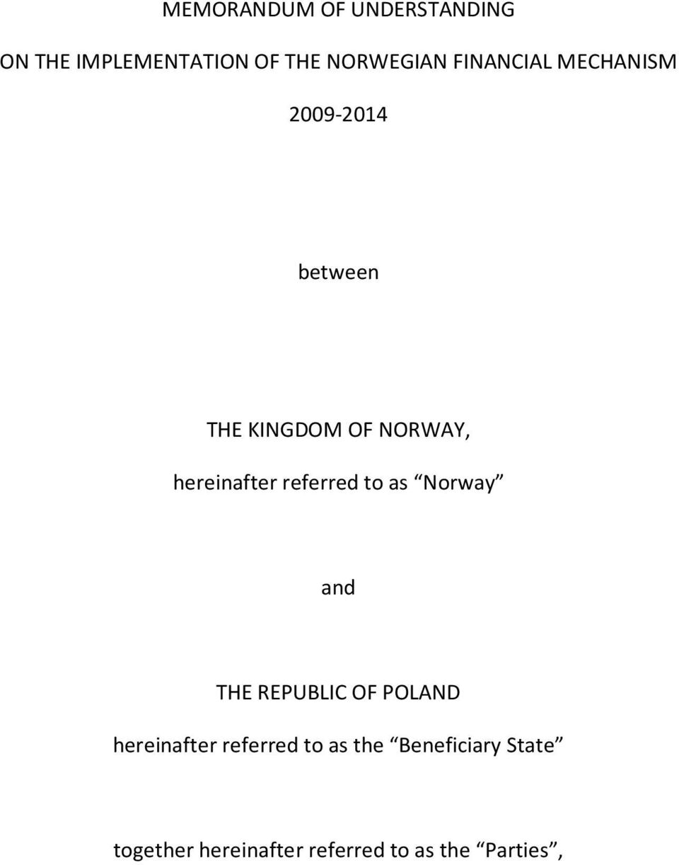 hereinafter referred to as Norway and THE REPUBLIC OF POLAND