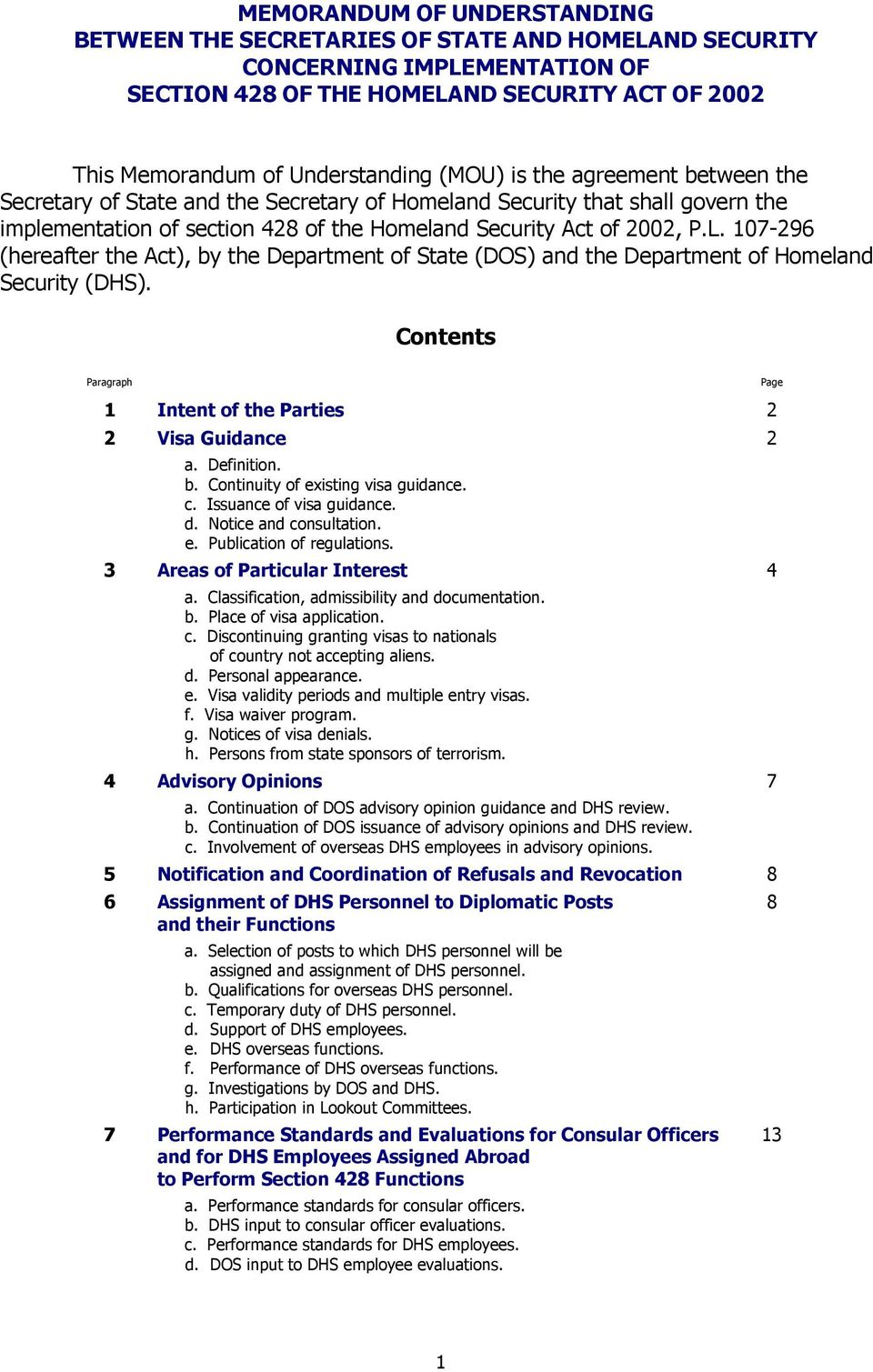 107-296 (hereafter the Act), by the Department of State (DOS) and the Department of Homeland Security (DHS). Contents Paragraph 1 Intent of the Parties 2 2 Visa Guidance 2 a. Definition. b. Continuity of existing visa guidance.
