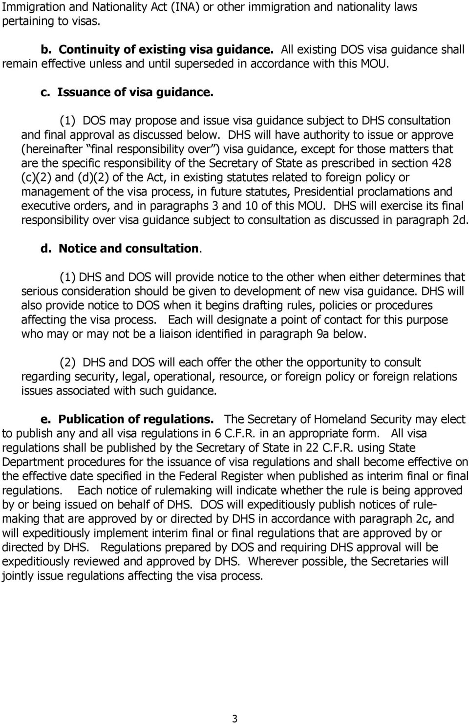 (1) DOS may propose and issue visa guidance subject to DHS consultation and final approval as discussed below.