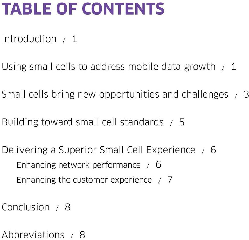 cell standards / 5 Delivering a Superior Small Cell Experience / 6 Enhancing