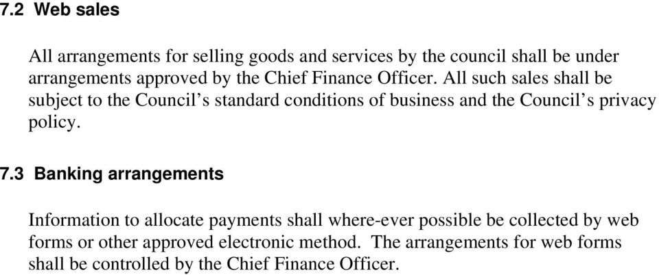 All such sales shall be subject to the Council s standard conditions of business and the Council s privacy policy. 7.