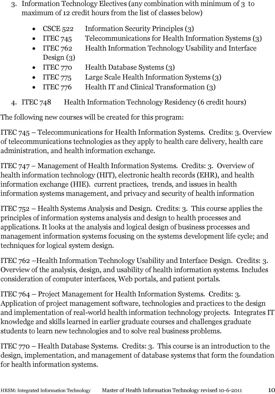 Information Systems (3) ITEC 776 Health IT and Clinical Transformation (3) 4.